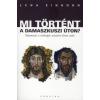 Lena Einhorn MI TÖRTÉNT A DAMASZKUSZI ÚTON? - NYOMOZÁS A VALÓSÁGOS NÁZÁRETI JÉZUS UTÁN