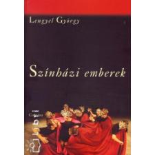 Lengyel György SZÍNHÁZI EMBEREK művészet