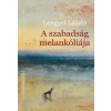 Lengyel László A szabadság melankóliája