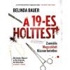 Lettero Kiadó Kft. Belinda Bauer - A 19-es holttest (Új példány, megvásárolható, de nem kölcsönözhető!)