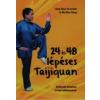 Liang Shou-Yu, Wu Wen-Ching 24 ÉS 48 LÉPÉSES TAIJIQUAN - GYAKORLATI ÚTMUTATÓ ÉS HARCI ALKALMAZÁSOK
