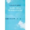 Libri Könyvkiadó Galgóczi Dóra: Halló, itt a Mennyország!