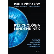 Libri Könyvkiadó Robert Johnson - Vivian McCann - Philip Zimbardo: Pszichológia mindenkinek 2. - Tanulás - Emlékezés - Intelligencia - Tudatosság társadalom- és humántudomány