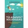 Libri Túladagolt boldogság - Oliver Burkeman