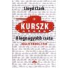 Lloyd Clark Kurszk, a legnagyobb csata