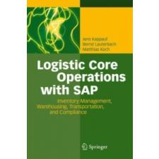 Logistic Core Operations With SAP – Jens Kappauf,Bernd Lauterbach,Matthias Koch idegen nyelvű könyv