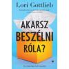 Lori Gottlieb Akarsz beszélni róla?