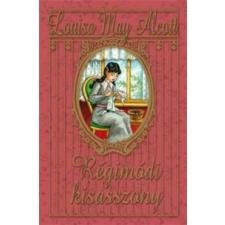 Louisa May Alcott Régimódi kisasszony gyermek- és ifjúsági könyv