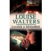 Louise Walters LEVELEK A BŐRÖNDBŐL