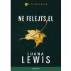 Luana Lewis LEWIS, LUANA - NE FELEJTS EL