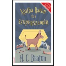 M. C. Beaton Agatha Raisin és a szuperszamár – M. C. Beaton irodalom