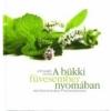 Magánkiadás A bükki füvesember nyomában - Házi patika Gyuri bácsi gyógynövényekkel
