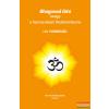 Magánkiadás Bhagavad Gítá avagy a harcos kaszt Testamentuma - I-IV. párbeszéd