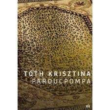 Magvető Kiadó Tóth Krisztina: Párducpompa irodalom