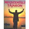 Magyar Könyvklub Megszentelt tájakon