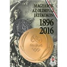 Magyar Olimpiai Bizottság Magyarok az Olimpiai Játékokon - 1896-2016 sport