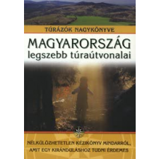 Magyarország legszebb túraútvonalai utazás