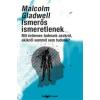 Malcolm Gladwell Ismerős ismeretlenek
