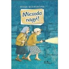 MANÓ Julija Kuznyecova: MICSODA NAGYI! gyermek- és ifjúsági könyv