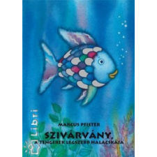 Marcus Pfister Szivárvány, a tengerek legszebb halacskája gyermek- és ifjúsági könyv