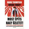 Mark Thompson, Brian Tracy Most építs nagy üzletet!
