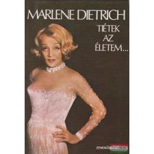 Marlene Dietrich - Tiétek az életem... irodalom