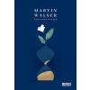 Martin Walser WALSER, MARTIN - KÉNYSZERVIRÁGZÁS