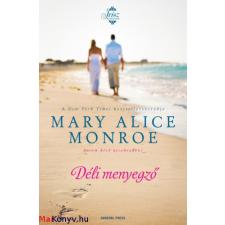 Mary Alice Monroe : Déli menyegző ajándékkönyv