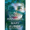 Mary Kubica Az utolsó hazugság