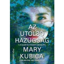 Mary Kubica Az utolsó hazugság irodalom