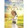 Mary Nichols Két világ