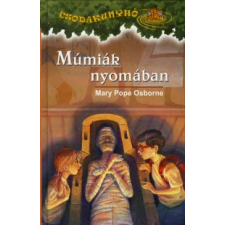 Mary Pope Osborne CSODAKUNYHÓ 3. - MÚMIÁK NYOMÁBAN gyermek- és ifjúsági könyv
