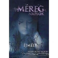 Maryrose Wood MÉREGNAPLÓK - ÉJMÉLY gyermek- és ifjúsági könyv