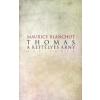Maurice Blanchot THOMAS, A REJTÉLYES ÁRNY