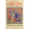 Maurice Druon KORONA ÉS MÉREG