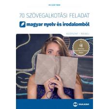Maxim Könyvkiadó 70 szövegalkotási feladat magyar nyelv és irodalomból (középszint - írásbeli) (9789634993964)+ irodalom