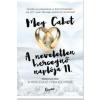 Meg Cabot CABOT, MEG - A HERCEGNÕ FÉRJHEZ MEGY - A NEVELETLEN HERCEGNÕ NAPLÓJA 11.