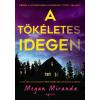 Megan Miranda : A tökéletes idegen