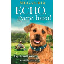 Megan Rix RIX, MEGAN - ECHO, GYERE HAZA! gyermek- és ifjúsági könyv
