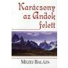 Mezei Balázs KARÁCSONY AZ ANDOK FELETT