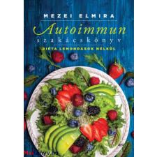 Mezei Elmira : Autoimmun szakácskönyv - Diéta lemondások nélkül ajándékkönyv