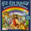 Michael Berghof - AZ ÉN NAGY KUKUCSKÁLÓS BIBLIÁM - Ó- ÉS ÚJSZÖVETSÉGI TÖRTÉNETEK