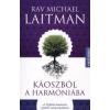 Michael Laitman KÁOSZBÓL A HARMÓNIÁBA - A KABBALA ÚTMUTATÁSA A GLOBÁLIS VÁLSÁG MEGOLDÁSÁRA