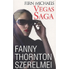 Michaels, Fern VEGAS SAGA 2. - FANNY THORNTON SZERELMEI