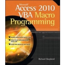 Microsoft Access 2010 VBA Macro Programming – Richard Shepherd idegen nyelvű könyv