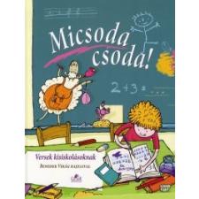 MICSODA CSODA! - VERSEK KISISKOLÁSOKNAK gyermek- és ifjúsági könyv