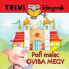 Miklya Luzsányi Mónika - TRIXI KÖNYVEK - PUFI MALAC OVIBA MEGY