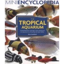 Mini Encyclopedia of the Tropical Aquarium – Gina Sandford idegen nyelvű könyv