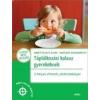 Móra Ferenc Ifjúsági Könyvkiadó Anette Kast-Zahn - Hartmut Morgenroth: Táplálkozási kalauz gyerekeknek