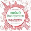 Móra Ferenc Ifjúsági Könyvkiadó Bartos Erika-Buda tornyai lépésről lépésre - Brúnó Budapesten 1. (Új példány, megvásárolható, de nem kölcsönözhető!)